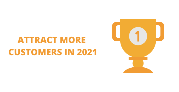 Attract more customers in 2021